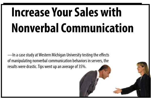 There is a direct correlation between nonverbal behaviors and sales!