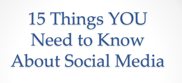 15 Things YOU Need to Know About Social Media